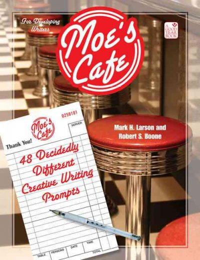 Cover of Moe's Café: 48 Decidedly Different Creative Writing Prompts
