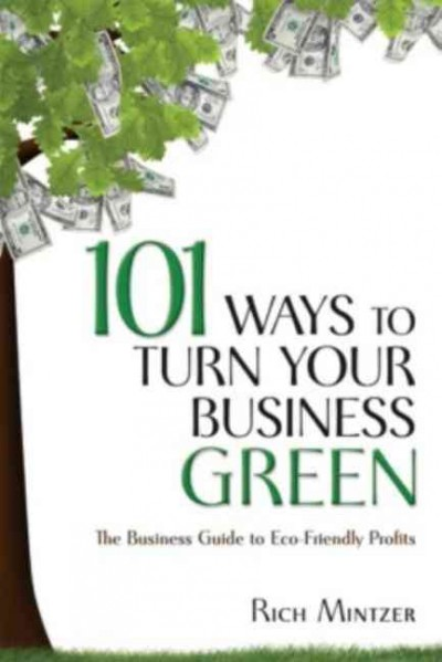 Cover of 101 Ways to Turn Your Business Green