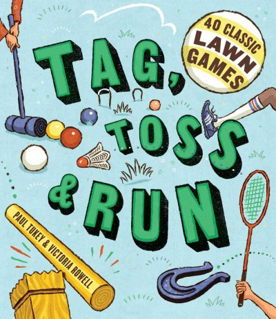 Cover of Tag, Toss & Run: 40 Classic Lawn Games