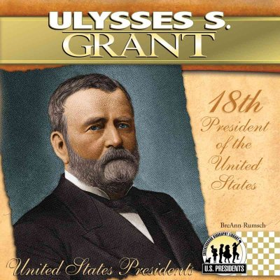 Cover of Ulysses S. Grant: 18th President of the United States