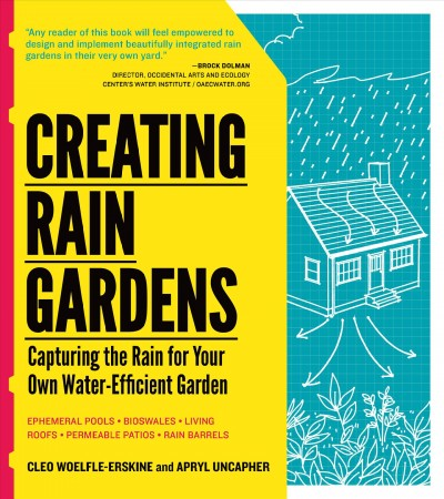 Cover of Creating Rain Gardens: Capturing the Rain for Your Own Water-Efficient Garden
