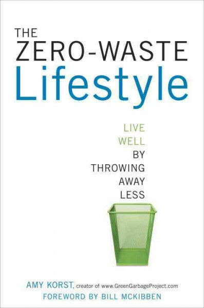 Cover of The Zero-Waste Lifestyle: Live Well by Throwing away less