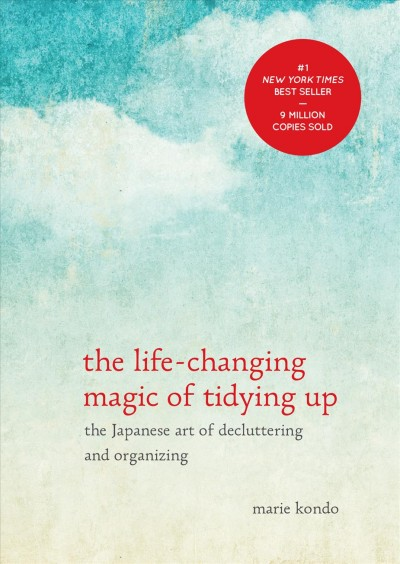 Cover of The life-changing magic of tidying up : the Japanese art of decluttering and organizing
