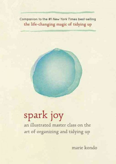 Cover of Spark joy : an illustrated master class on the art of organizing and tidying up
