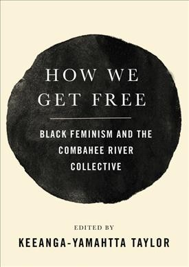 Cover of How We Get Free: Black Feminism and the Combahee River Collective edited
