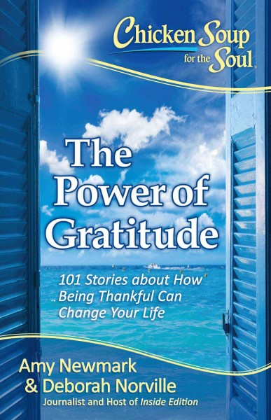 Cover of Chicken Soup for the Soul: The Power of Gratitude: 101 Stories About How Being Thankful Can Change Your Life