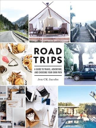Cover of Road Trips: A Guide to Travel, Adventure, and Choosing Your Own Path