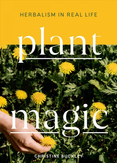 Cover of Plant Magic: Herbalism in Real Life