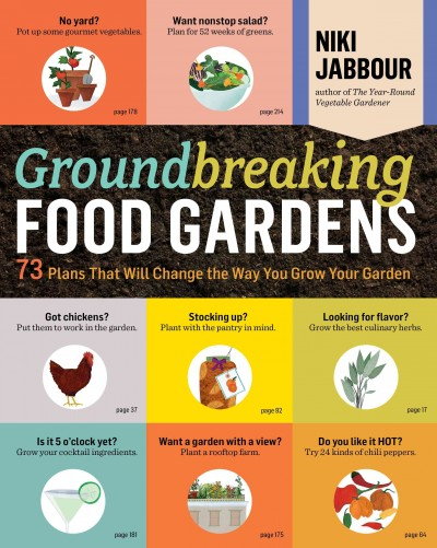 Cover of Groundbreaking Food Gardens: 73 Plans That Will Change the Way You Grow Your Garden