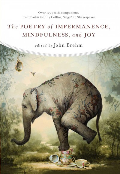 Cover of The Poetry of Impermanence, Mindfulness, and Joy