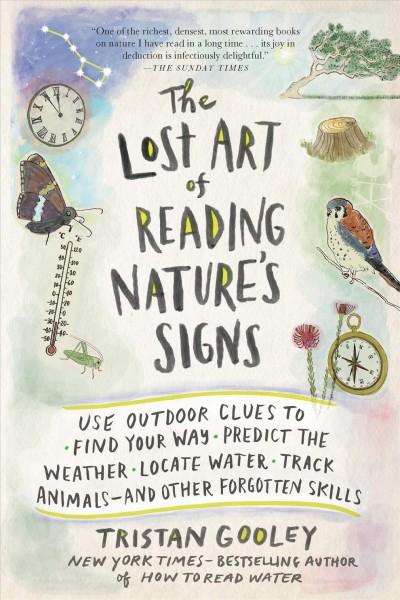 Cover of The Lost Art of Reading Nature's Signs: Use Outdoor Clues to Find Your Way, Predict the Weather, Locate Water, Track Animals―and Other Forgotten Skills
