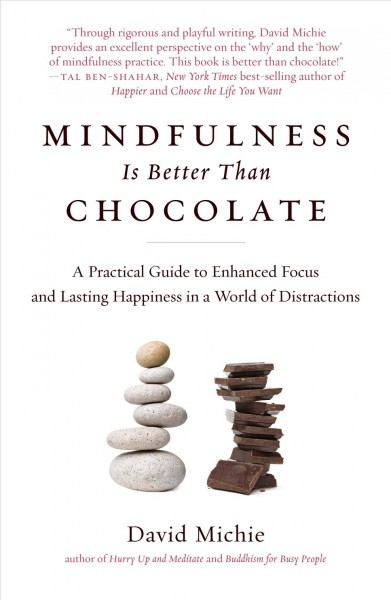 Cover of Mindfulness is better than chocolate