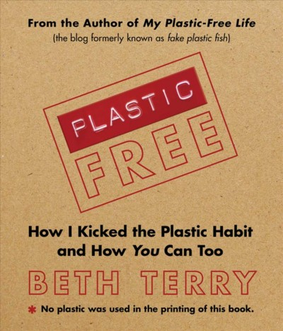 Cover of Plastic-Free: How I Kicked the Plastic Habit and You Can Too