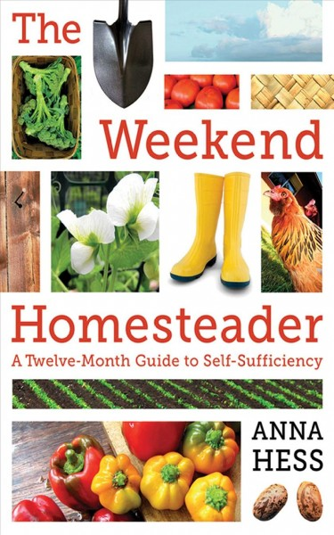 Cover of The Weekend Homesteader: A Twelve-Month Guide to Self-Sufficiency