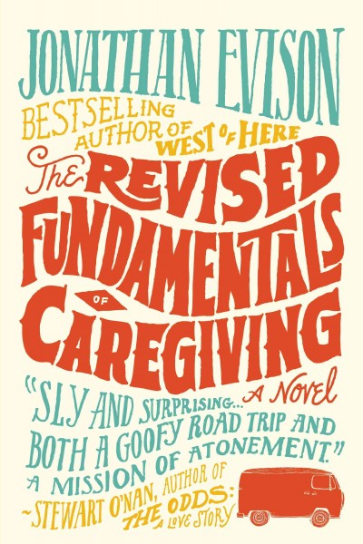 Cover of The Revised Fundamentals of Caregiving: A Novel