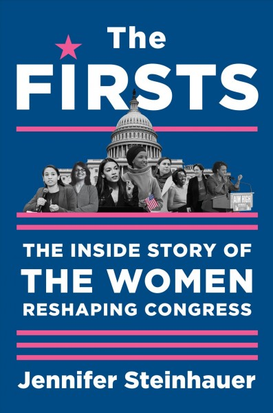 Cover of The Firsts: The Inside Story of the Women Reshaping Congress