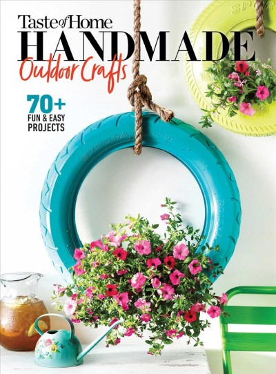 Cover of Taste of Home Handmade Outdoor Crafts: 70+ Fun & Easy Projects