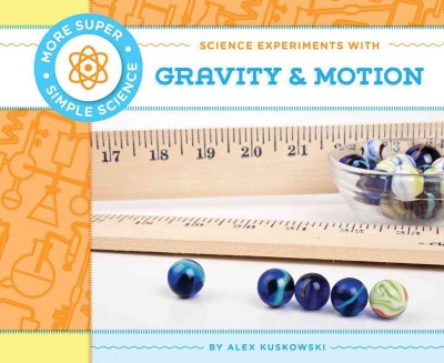 Cover of Science Experiments with Gravity and Motion