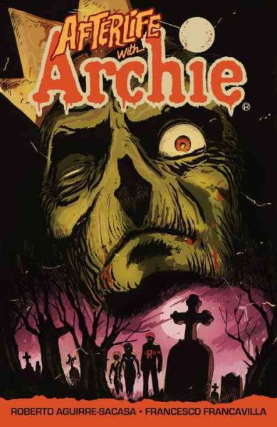 Cover of Afterlife with Archie Vol. 1: Escape from Riverdale