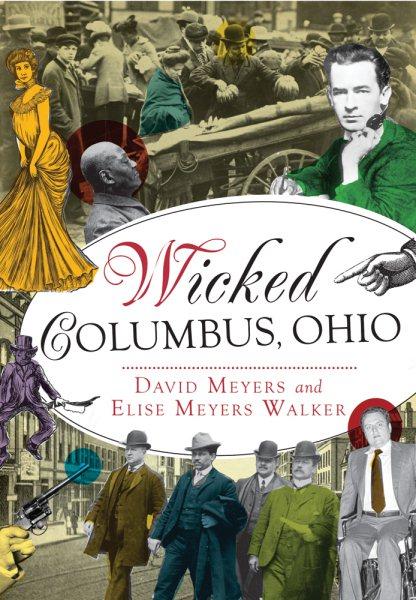 Cover of Wicked Columbus, Ohio