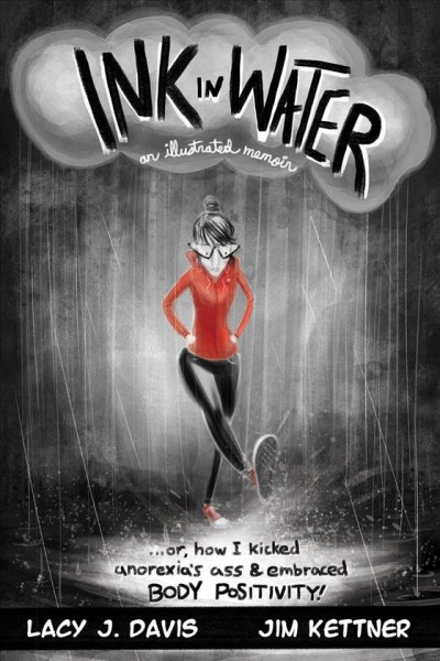 Cover of Ink in Water, an illustrated memoir: or, how I kicked anorexia's ass and embraced body positivity!
