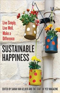 Cover of Sustainable Happiness: Live Simply, Live Well, Make a Difference