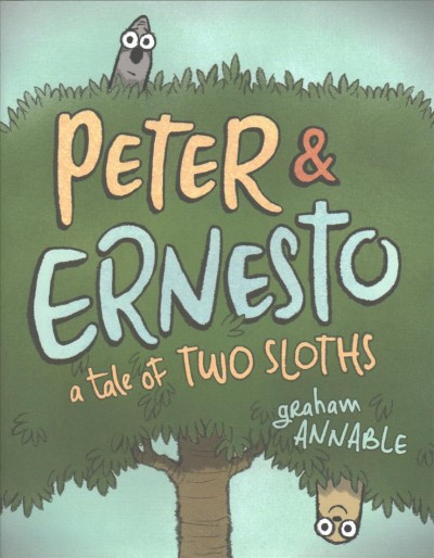 Cover of Peter & Ernesto: A Tale of Two Sloths