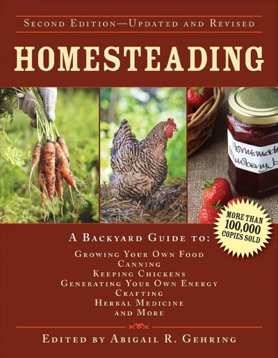 Cover of Homesteading: A Backyard Guide to Growing Your Own Food, Canning, Keeping Chickens, Generating Your Own Energy, Crafting, Herbal Medicine, and More