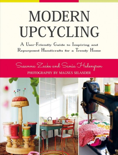 Cover of Modern Upcycling: A User-Friendly Guide to Inspiring and Repurposed Handicrafts for a Trendy Home