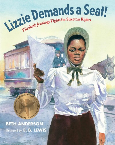 Cover of Lizzie Demands a Seat!: Elizabeth Jennings Fights for Streetcar Rights
