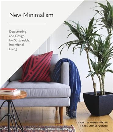 Cover of New minimalism : decluttering and design for sustainable, intentional living