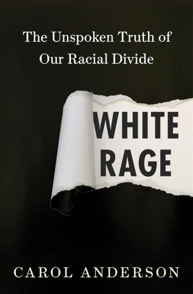 Cover of White Rage: The Unspoken Truth of Our Racial Divide