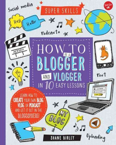 Cover of How to be a Blogger and Vlogger in 10 Easy Lessons
