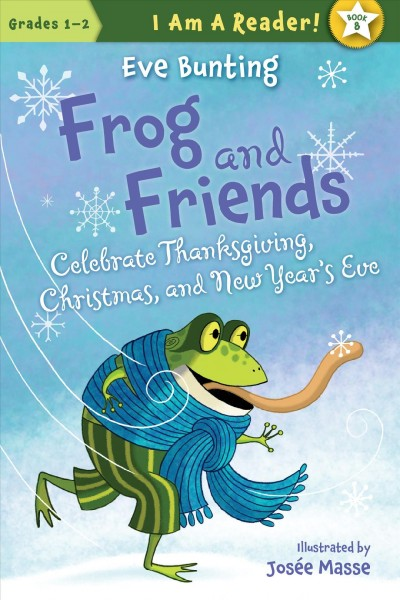 Cover of Frog and Friends Celebrate Thanksgiving, Christmas, and New Year's Eve