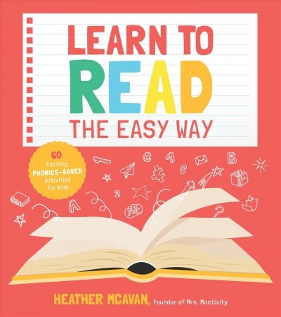 Cover of Learn to Read the Easy Way: 60 Exciting Phonics-based Activities for Kids