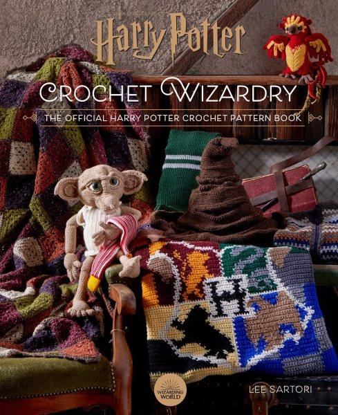 Cover of Harry Potter Crochet Wizardry