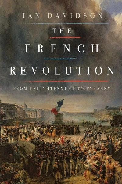 Cover of The French Revolution: From Enlightenment to Tyranny