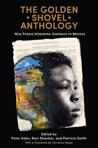 Cover of The Golden Shovel Anthology: New Poems Honoring Gwendolyn Brooks