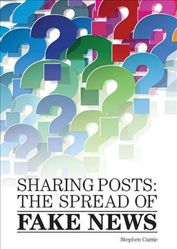 Cover of Sharing Posts: The Spread of Fake News