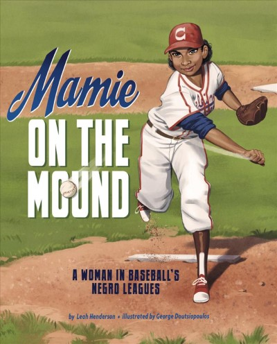 Cover of Mamie on the Mound: A Woman in Baseball's Negro Leagues