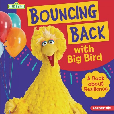 Cover of Bouncing Back With Big Bird: A Book About Resilience
