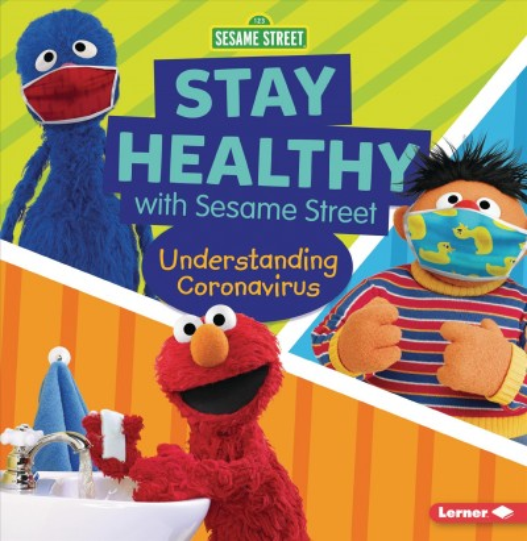 Cover of Stay Healthy with Sesame Street: Understanding Coronavirus
