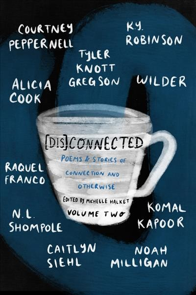Cover of Disconnected Volume Two: Poems and Stories of Connection and Otherwise