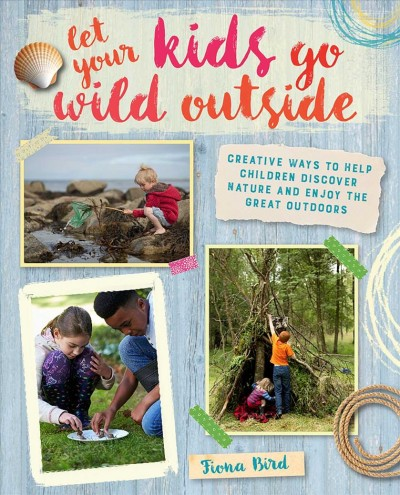 Cover of Let Your Kids go Wild Outside