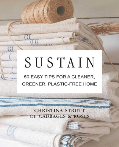 Cover of Sustain: 50 Easy Tips for a Cleaner, Greener, Plastic-Free Home