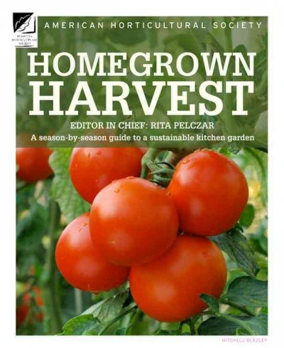 Cover of Homegrown Harvest: A Season-By-Season Guide to a Sustainable Kitchen Garden