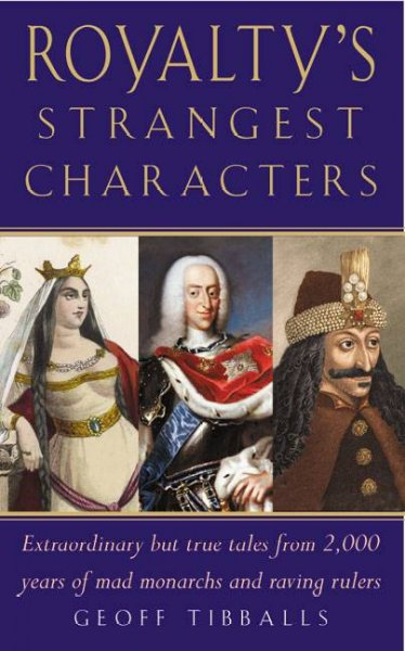 Cover of Royalty's Strangest Characters