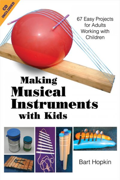 Cover of Making Musical Instruments With Kids: 67 Easy Projects for Adults Working With Children