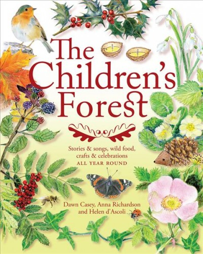 Cover of The Children's Forest: Stories & Songs, Wild Food, Crafts & Celebrations