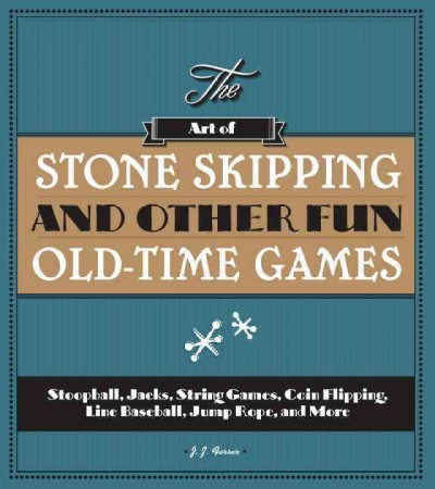 Cover of The Art of Stone Skipping and Other Fun Old-Time Games